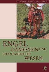 Engel, Dämonen und phantastische Wesen