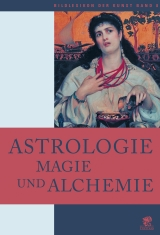 Astrologie, Magie und Alchemie