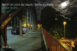 Dieter Grube: Berlin im Licht der Nacht – Berlin by Night