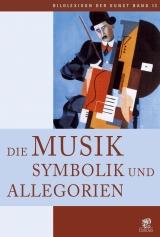 Die Musik – Symbolik und Allegorien