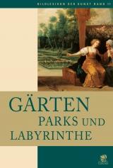 Gärten, Parks und Labyrinthe