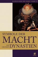 Symbole der Macht – Die großen Dynastien
