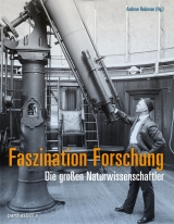 Andrew Robinson (Hg.): Faszination Forschung